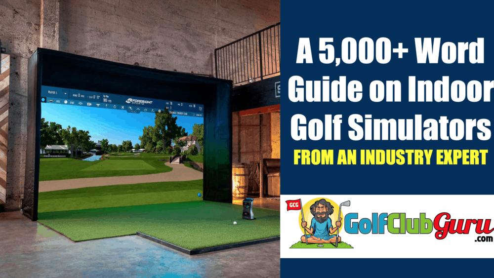 comprehensive guide to indoor golf simulators from industry expert