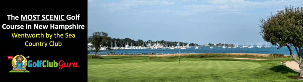 most beautiful scenic golf course in new hampshire NH wentworth by the sea couuntry club