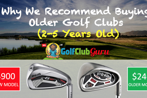 new golf clubs vs older models comparison save money