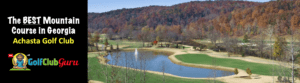 achasta golf club review best golf course in dahlonega GA