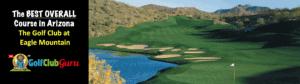 the best golf club in Arizona Eagle mountain