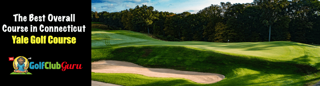 yale golf course best course in connecticut ct new haven