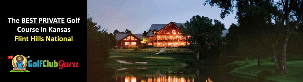 the best private golf club in the state of kansas flint hills national andover
