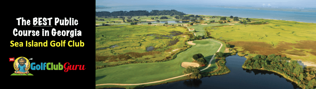 the most beautiful public course in the state of Georgia Sea Island Golf Club Review