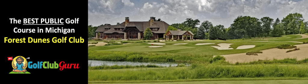 the nicest public course in michigan forest dunes golf club review rosscommon MI