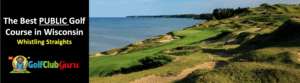 the most famous popular golf course in wisconsin whistling straights