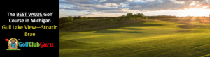 the best bargain budget cheap golf course in michigan gull lake view stoatin brae review
