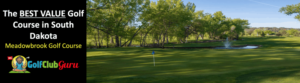 meadowbrook golf course in south dakota the best value budget bargain course