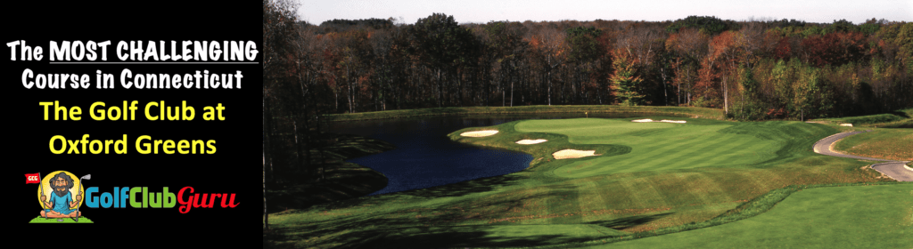 the hardest course in connecticut golf club at oxford greens
