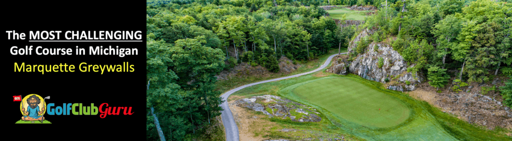the hardest longest most difficult golf course in michigan marquette greywalls
