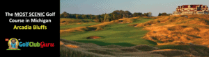 the most beautiful golf course in michigan arcadia bluffs