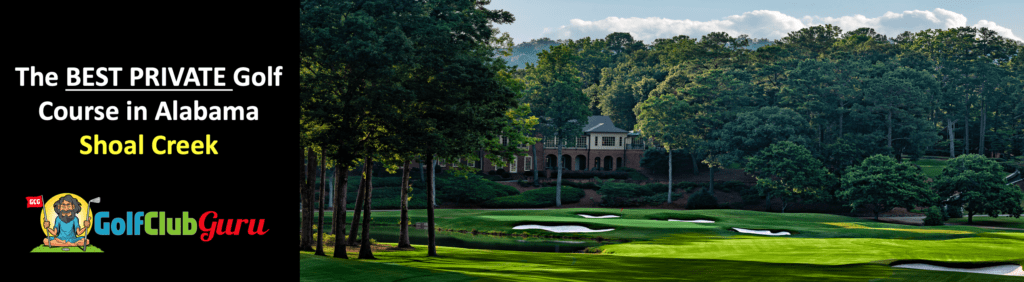 The most exclusive private golf club in alabama