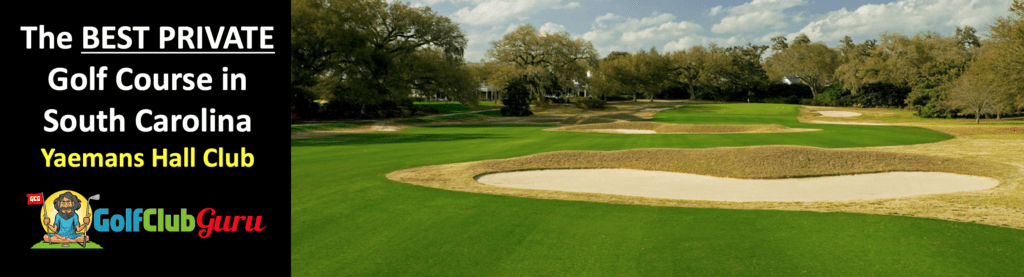 the best private golf club in south carolina yaemans hall club