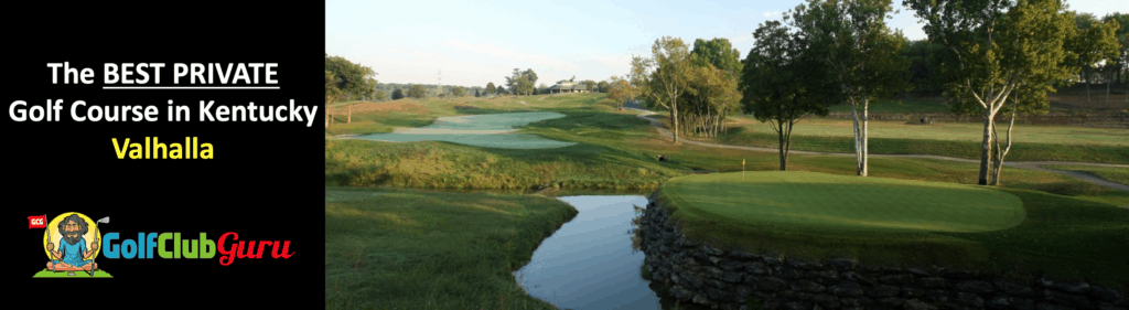 the nicest most exclusive private golf club in kentucky valhalla