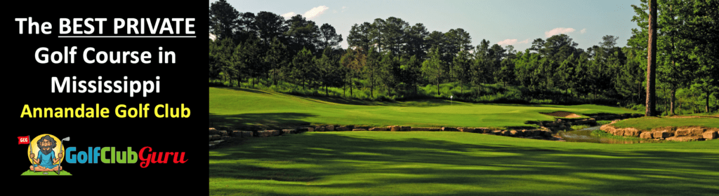 the best private golf club in MS annandale golf club