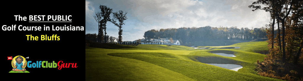 the bluffs golf course review tee times in louisiana