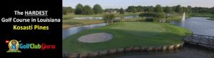 the most difficult hardest golf course kosasti pines golf course louisiana