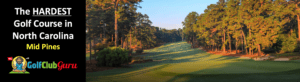 the most difficult golf course in north carolina mid pines