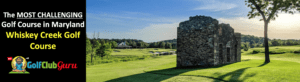 whiskey creek golf course maryland review