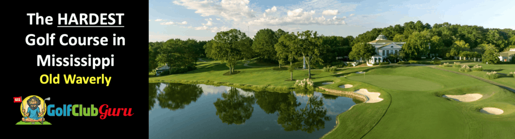the hardest golf course in mississippi old waverly tee times review