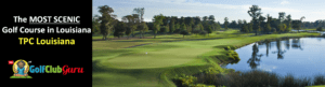 tpc louisiana golf course most beautiful course