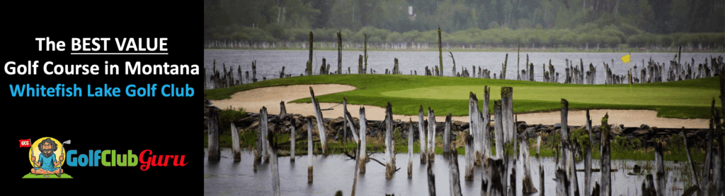 best bargain for the money golf course in montana whitefish lake review