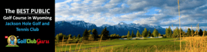 the best golf course in wyoming open to the public