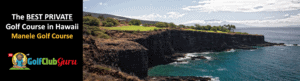the most exclusive golf course in hawaii manele golf course review