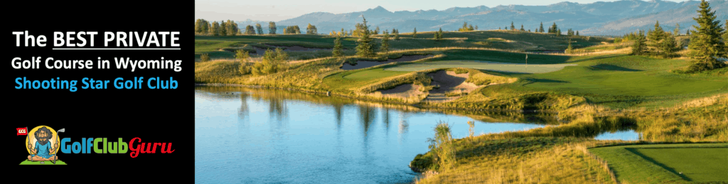 the best private exclusive golf club course in wyoming