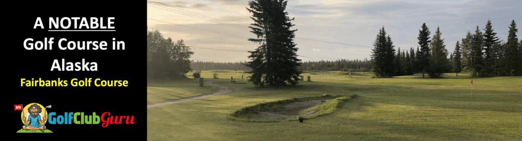 the top most popular golf course in alaska fairbanks golf course