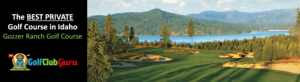 the best private exclusive golf club in idaho gozzer ranch review tee times