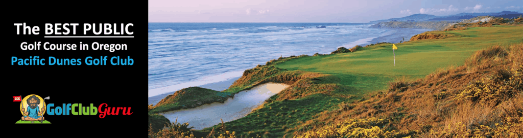 the best golf course in oregon open to public pacific dunes golf club review