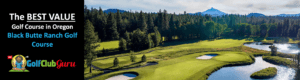 the best bargain golf course in oregon black butte ranch golf course