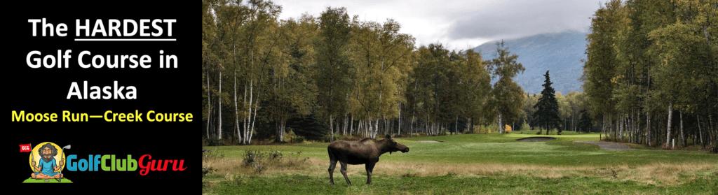 the most difficult golf course moose run creek course alaska