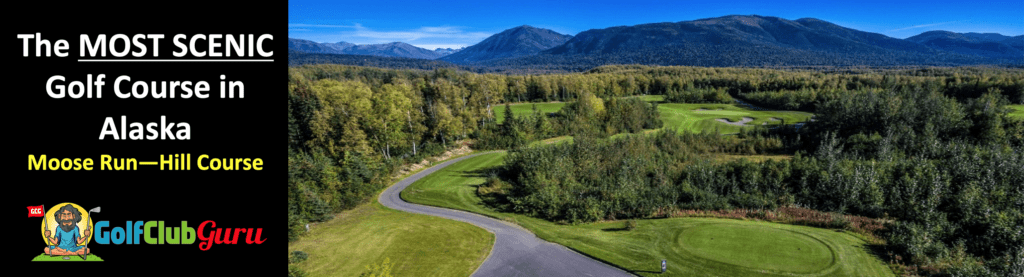 the most scenic beautiful golf course in alaska moose run hill course review