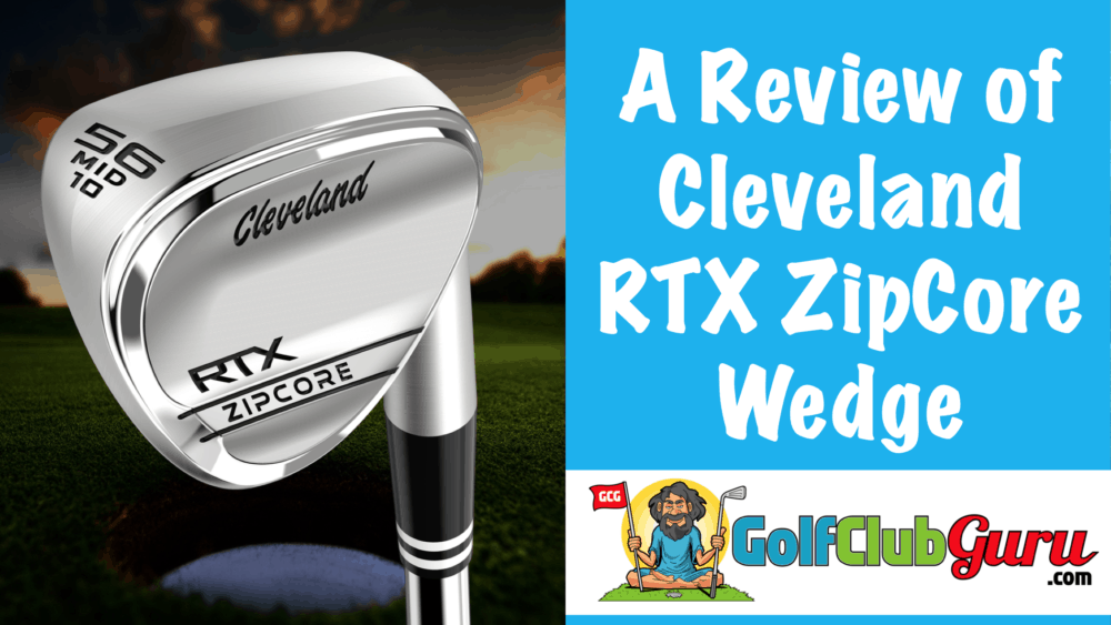 honest review of cleveland rtx zipcore wedge spin consistency durability