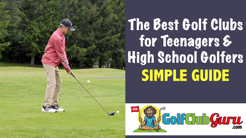 the best value golf clubs for teenagers and high school aged golfer