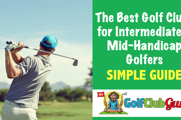 what golf clubs should an intermediate golfer buy mid handicap