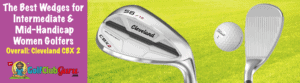 the best wedge cleveland cbx 2 for intermediate golfers