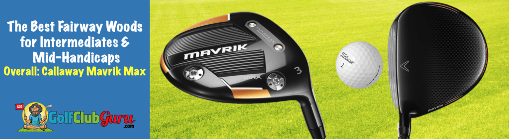 the best fairway woods for intermediate average mid handicap golfer player