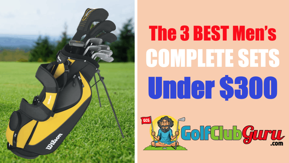 best full set of mens golf clubs under $300