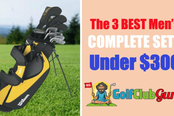 best full set of mens golf clubs under $300