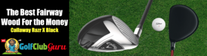 the best value 3 fairway wood for the money