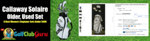 ladies women golf clubs 2020 2021 callaway solaire complete set used older model on a budget value
