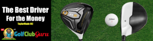 the best value golf driver for the money taylormade m2