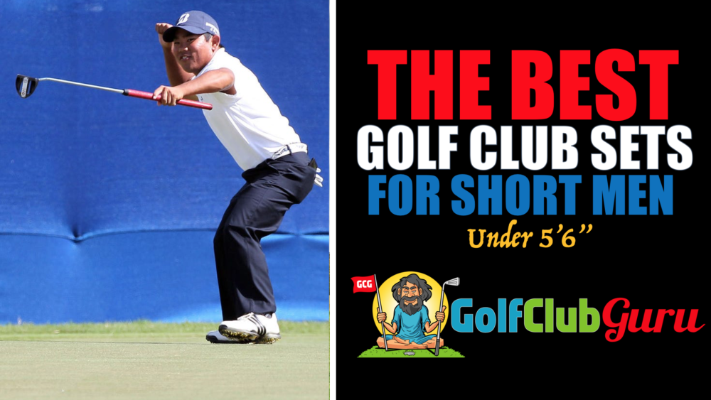 "the best golf clubs for short men under 5'6"" 66 inches"