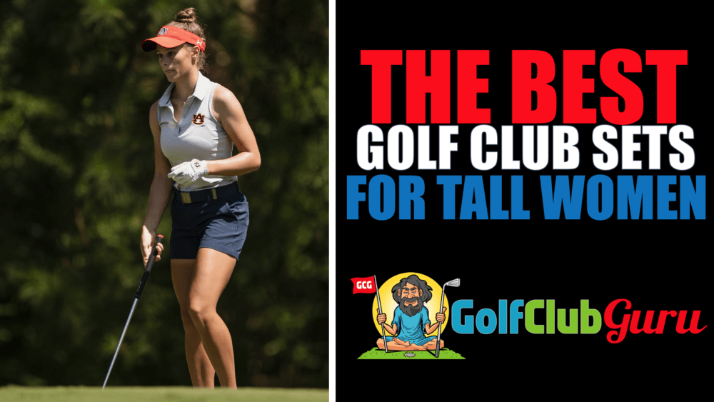 "the best golf clubs for taller women 5'9"" and taller"
