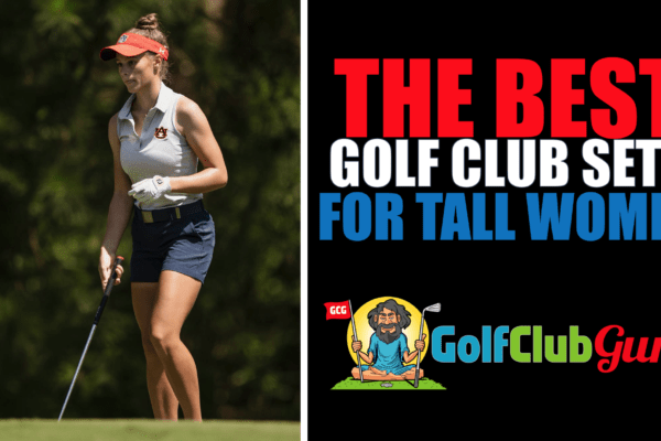 """the best golf clubs for taller women 5'9"""" and taller"""