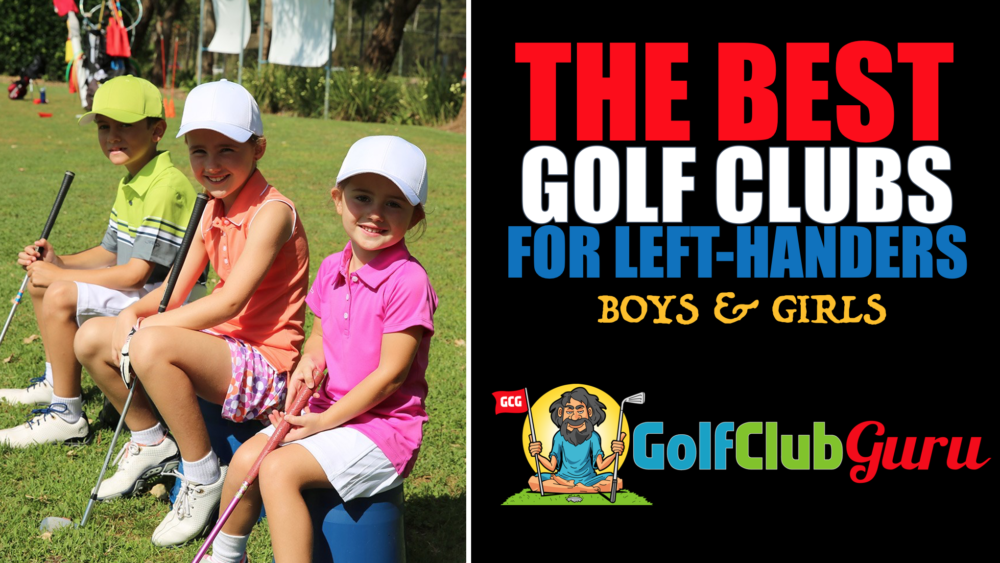 the best left handed golf club sets for kids boys girls juniors