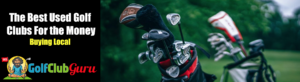 how to find the best value golf clubs for the money locally facebook craigslist